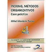 Picking. Métodos organizativos. ( Este capitulo pertenece al libro Sistemas de almacenaje y picking )