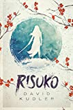 Front cover for the book Risuko: A Kunoichi Tale by David Kudler