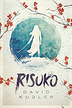 Risuko: A Kunoichi Tale (Teen Historical Adventure) (Seasons of the Sword Book 1) by [Kudler, David]