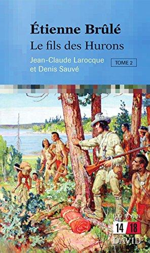 Lire un Étienne Brûlé. Le fils des Hurons (Tome 2) epub pdf