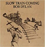 Slow Train Coming -