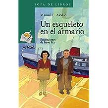 Un esqueleto en el armario (Literatura Infantil (6-11 Años) - Sopa De Libros)