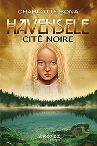 Havensele, tome 1 : Cité Noire par Charlotte Bona