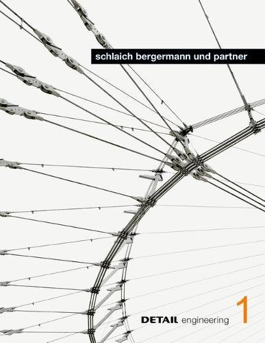 DETAIL engineering 1: schlaich bergermann und partner: Supporting structures and architecture as a single entity