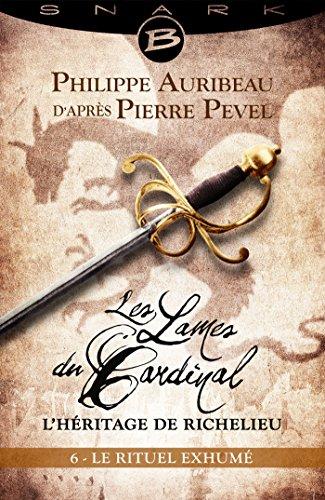 Le Rituel exhumé - Épisode 6: Les Lames du Cardinal : L'héritage de Richelieu, T1 par Philippe Auribeau
