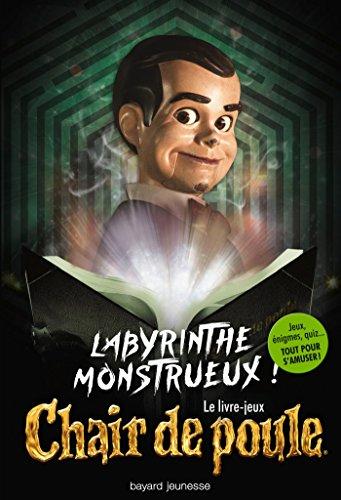 Labyrinthe monstrueux - Le livre-jeux Chair de poule: LABYRINTHE MONSTRUEUX !