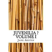Juvenilia ? Volume I
