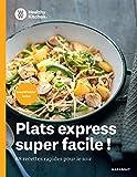 WW Healthy Kitchen - Recettes express pour la semaine...