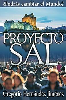 Proyecto Sal: ¿Podrás cambiar el Mundo? (Spanish Edition)