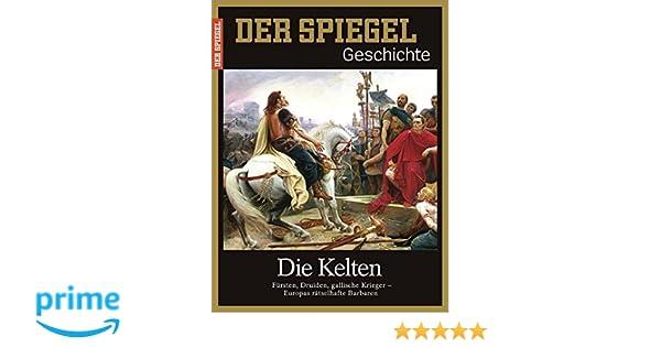 Spiegel Bestellen 5 : Spiegel geschichte 5 2017: die kelten: amazon.de: dr. eva maria