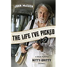 Life I've Picked: A Banjo Player's Nitty Gritty Journey