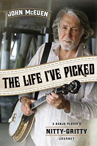 The Life I've Picked: A Banjo Player's Nitty Gritty Journey (English Edition)