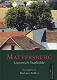 Mattersburg: Literarische Stadtbilder