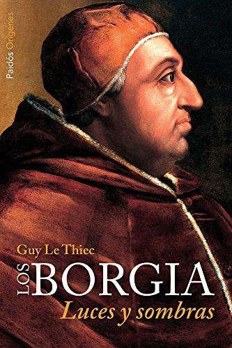 Los Borgia: Luces y sombras por Guy Le Thiec