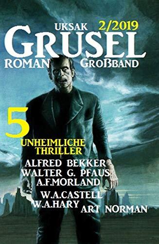Uksak Grusel-Roman Großband 2/2019 - 5 unheimliche Thriller