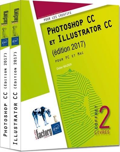 Photoshop CC et Illustrator CC : Coffret de 2 livres