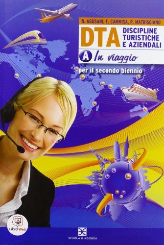 D.T.A. Discipline turistiche aziendali. Vol. 1A. Con espansione online. Per le Scuole superiori
