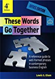 These Words Go Together—Office Edition: A reference guide to well-formed phrases in contemporary business English (English Edition)