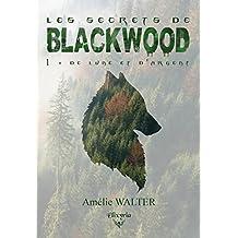 Les secrets de Blackwood: 1 - De lune et d'argent (Elixir of Moonlight)