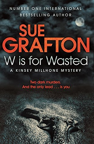 W is for Wasted by Sue Grafton (2014-08-14)