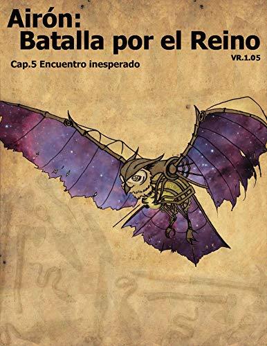 Airón: Batalla por el reino: Cap.5 Encuentro inesperado (Spanish Edition)