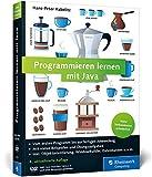 Programmieren lernen mit Java: Aktuell zu Java 8 und mit dem WindowBuilder - Ausgabe 2016 - Hans-Peter Habelitz