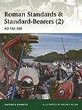 Roman Standards & Standard-Bearers (2): AD 192-500 (Elite, Band 230) - Raffaele D'Amato