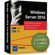 Windows Server 2016 : Administrez le serveur et gérez les services Active Directory. Coffret en 2 volumes