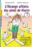 L'étrange affaire des pieds de Pierre (Histoires à la carte t. 1) (French Edition)