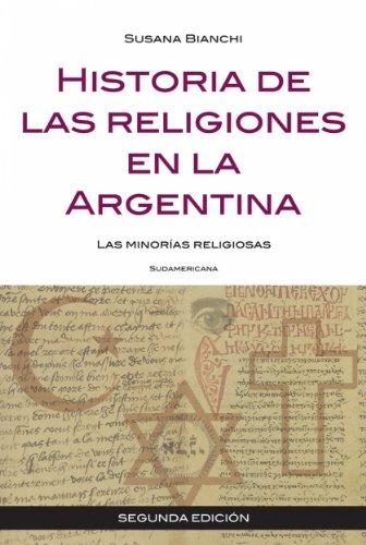 Historia de las religiones en la Argentina: Las minorías religiosas (Spanish Edition)
