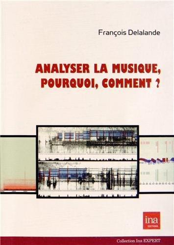 Analyser la musique, pourquoi, comment ? par François Delalande