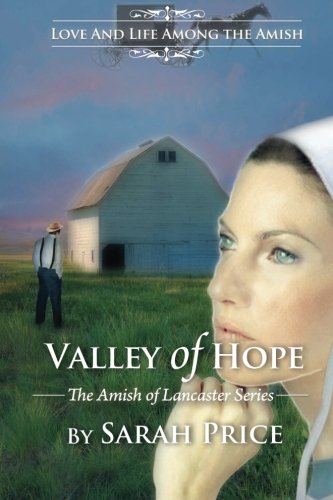 Valley Of Hope The Amish Of Lancaster