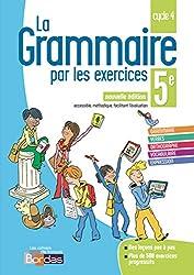 La grammaire par les exercices 5e 2018 * Cahier d'exercices (Ed. 2018)