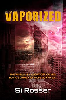 Vaporized: Fast Paced Science Fiction Thriller by [Rosser, Simon]