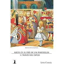 Alicia en el País de las Maravillas: Y Alicia a Través del Espejo (Edición Juvenil Ilustrada)