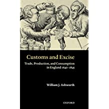 Customs and Excise: Trade, Production, and Consumption in England, 1640-1845