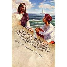 LOS VIAJES DE JESÚS: SUS EXPERIENCIAS, ENSEÑANZAS Y PREPARACIÓN DE LA VENIDERA MISIÓN EVANGÉLICA  (SEGÚN LOS ESCRITOS DE URANTIA)