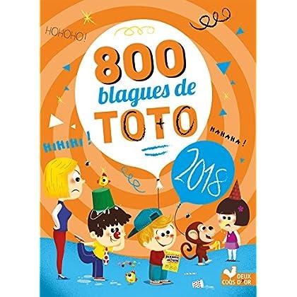 800 blagues de Toto 2018 (Livres de blagues)