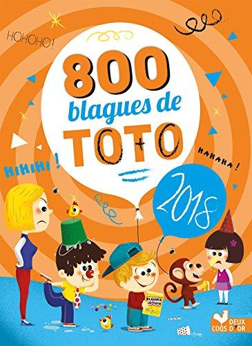 800 blagues de Toto 2018 (Livres de blagues) par Collectif