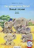 Der schlaue kleine Elefant: Kinderbuch Deutsch-Russisch mit mehrsprachiger Audio-CD