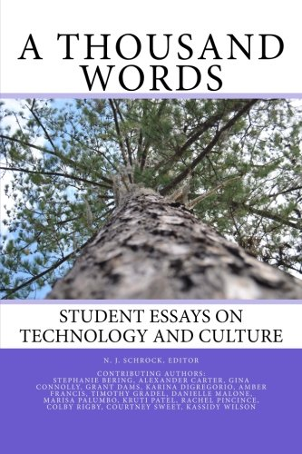 A Thousand Words: Student Essays on Technology and Culture