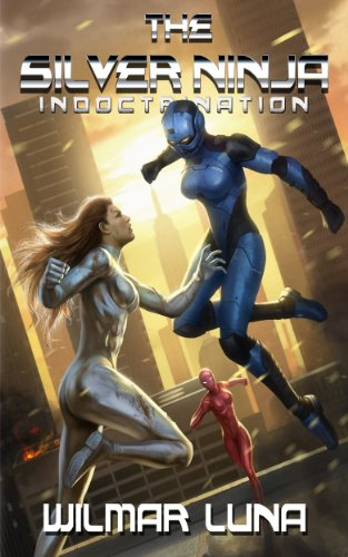 The Silver Ninja: Indoctrination (The Silver Ninja Prototype ...