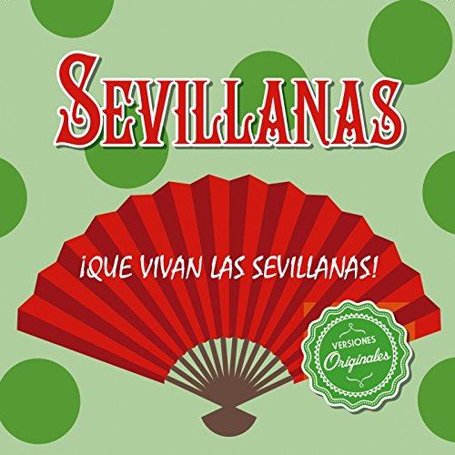 ... ¡Que vivan las Sevillanas!