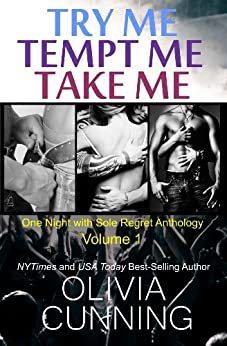 Try Me, Tempt Me, Take Me (One Night with Sole Regret Anthology Book 1) by [Cunning, Olivia]