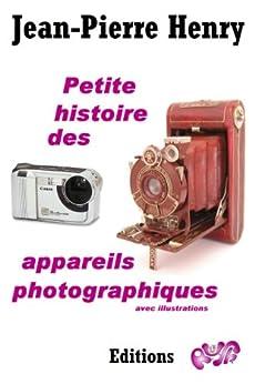 Petite histoire des appareils photographiques par [Henry, Jean-Pierre]