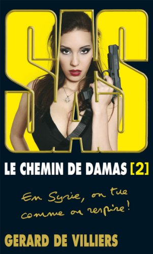 SAS 194 Le chemin de Damas T2 : En Syrie, on tue comme on respire !