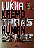 Trans-Human Express (eAvatar Vol. 17)