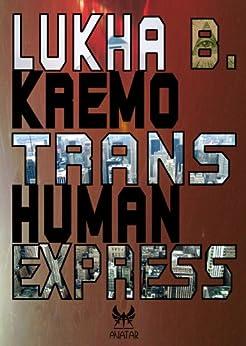Trans-Human Express (eAvatar Vol. 17) di [Kremo, Lukha B.]