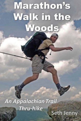 Marathon's Walk in the Woods: An Appalachian Trail Thru-hike by Seth Jenny (2016-04-10)
