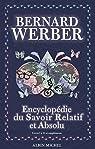 Encyclopédie du savoir relatif et absolu par Werber